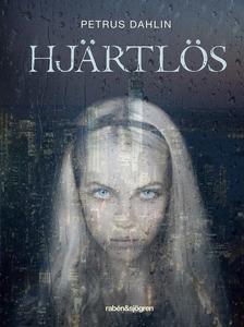 Hjärtlös (e-bok) av Petrus Dahlin