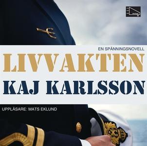 Livvakten (ljudbok) av Kaj Karlsson