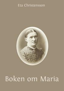 Boken om Maria (e-bok) av Eta Christensson