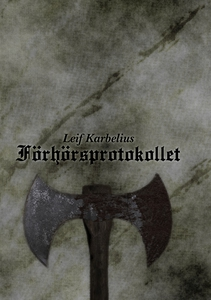 Förhörsprotokollet (e-bok) av Leif Karbelius