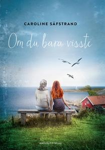 Om du bara visste (e-bok) av Caroline Säfstrand