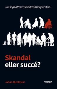 Skandal eller succé? (e-bok) av Johan Hjertqvis