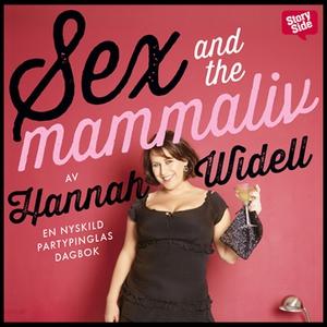 Sex and the mammaliv (ljudbok) av Hannah Widell