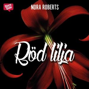 Röd lilja (ljudbok) av Nora Roberts