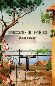 Croissants till frukost (e-bok) av Annika Estas