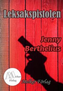 Leksakspistolen (e-bok) av Jenny Berthelius