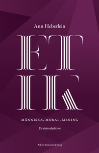 Etik : Människa, moral, mening. En introduktion