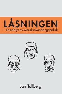 Låsningen - en analys av svensk invandringspoli