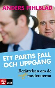 Ett partis fall och uppgång (e-bok) av Anders P