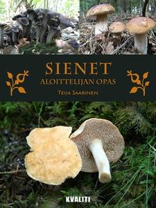 Sienet - aloittelijan opas (e-bok) av Teija Saa