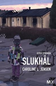 Slukhål : Efter stormen (e-bok) av Caroline Jen