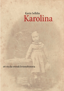 Karolina (e-bok) av Karin Selldin