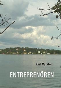 Entreprenören (e-bok) av Karl Myrsten