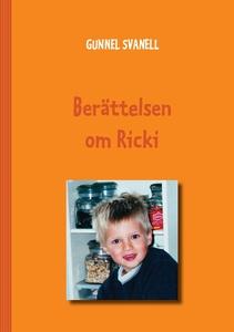 Berättelsen om Ricki (e-bok) av Gunnel Svanell
