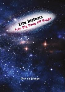 Lite historia - från Big Bang till Higgs (e-bok