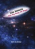 Lite historia - från Big Bang till Higgs