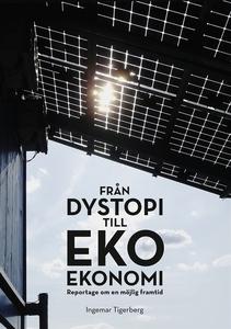 Från dystopi till ekoekonomi (e-bok) av Ingemar