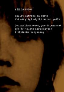 Fallet Catrine da Costa (e-bok) av Kim Larsson