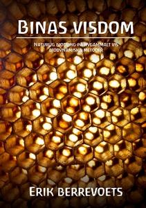 Binas Visdom (e-bok) av Erik Berrevoets