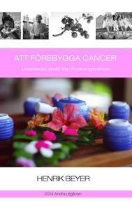 Att förebygga cancer (e-bok) av Henrik Beyer