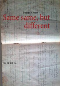 Same same but different (e-bok) av Mange B Baue