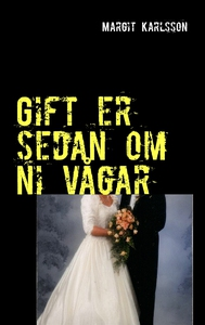 Gift er sedan om ni vågar (e-bok) av Margit Kar