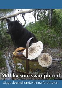 Mitt liv som svamphund (e-bok) av Sigge Svamphu