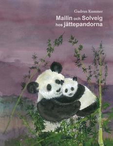 Mailin och Solveig hos jättepandorna (e-bok) av