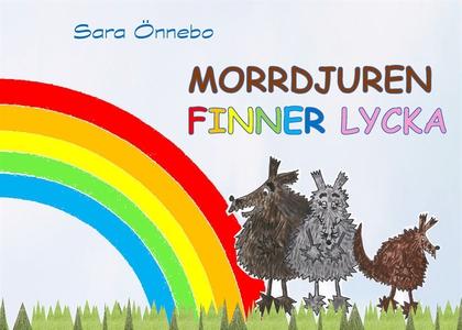 Morrdjuren finner lycka (e-bok) av Sara Önnebo