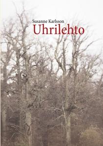 Uhrilehto (e-bok) av Susanne Karlsson