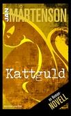 Kattguld : en Homannovell ur Jubileumsmord