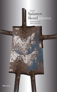 Skovelmästaren (e-bok) av Varlam Sjalamov