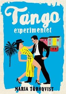 Tangoexperimentet (e-bok) av Maria Törnqvist