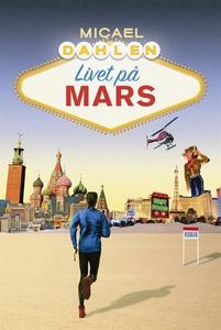 Livet på Mars (e-bok) av Micael Dahlen