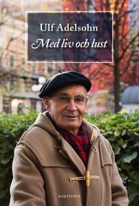 Med liv och lust (e-bok) av Ulf Adelsohn