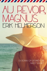 Au revoir, Magnus (e-bok) av Erik Helmerson