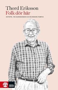 Folk dör här (e-bok) av Thord Eriksson