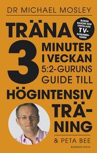 Träna 3 minuter i veckan : 5:2-guruns guide til