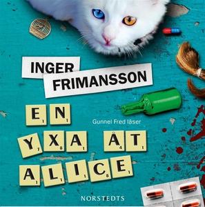 En yxa åt Alice (ljudbok) av Inger Frimansson