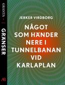 Något som händer nere i tunnelbanan vid Karlaplan: en e-singel ur Granta #1
