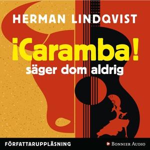 Caramba säger dom aldrig (ljudbok) av Herman Li