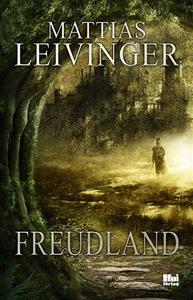 Freudland (e-bok) av Mattias Leivinger