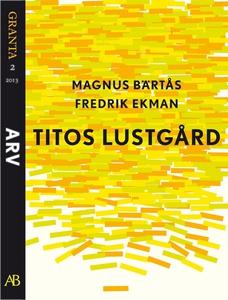 Titos lustgård: en e-singel ur Granta #2 (e-bok