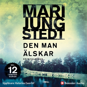 Den man älskar (ljudbok) av Mari Jungstedt
