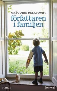Författaren i familjen (e-bok) av Grégoire Dela
