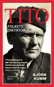 Tito: Folkets diktator (e-bok) av Björn Kumm