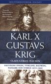 Karl X Gustavs krig: Fälttågen i Polen, Tyskland, Baltikum, Danmark och Sverige 1655-1660