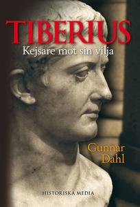 Tiberius: Kejsare mot sin vilja (e-bok) av Gunn