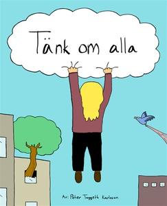 Tänk om alla (e-bok) av Peter Toggeth Karlsson