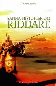 Sanna historier om riddare (e-bok) av Tomas Blo